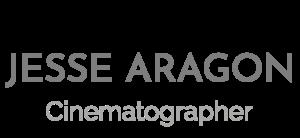 Director of Photography Los Angeles San Diego Aragon